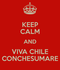 keep-calm-and-viva-chile-conchesumare